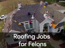how to get hired in roofing with a felony